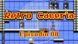 VIDEO – Retro Caceria – Episodio 8