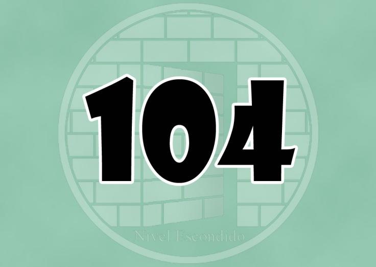 Nivel Escondido 104