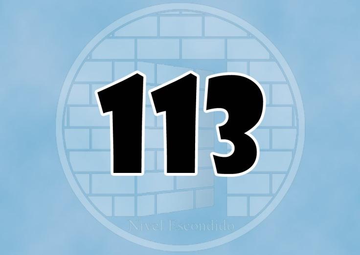 Nivel Escondido 113