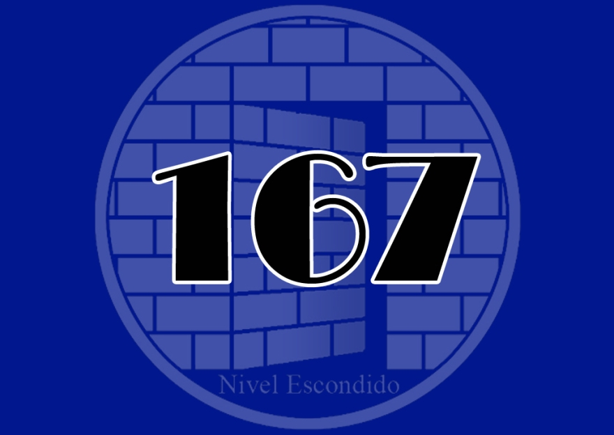 Nivel Escondido 167